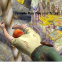 Temple Run Tips and Tricks New 1.0 for Android