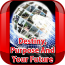 Destiny, Purpose And Your Future 1.0 for Android