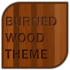 Burned Wood Go Launcher Ex Theme 1.0 for Android
