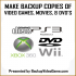 How to Make Backup Copies of Video Games, Movies, DVD's, and CD's 1.0 for Android